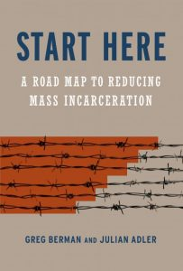 Start Here: A Roadmap to Reducing Mass Incarceration