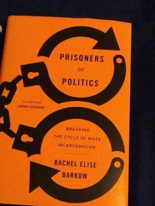 "The cover of rachel Barkow's book ""Prisoners of Politics"""