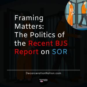 Framing Matters: The Politics Of The Recent BJS Report of SOR