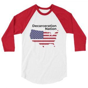 Decarceration Nation 3/4 Sleeve Tee