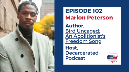 """A picture of Marlon Peterson, author of the book """"Bird Uncaged: An Abolitionist's Freedom Song, and Josh's guest for episode 102 of the Decarceration Nation Podcast"""