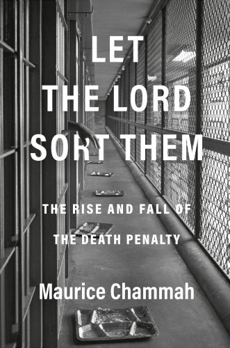 """A picture of the cover of Maurice Chammah's book """"Let the Lord Sort Them."""