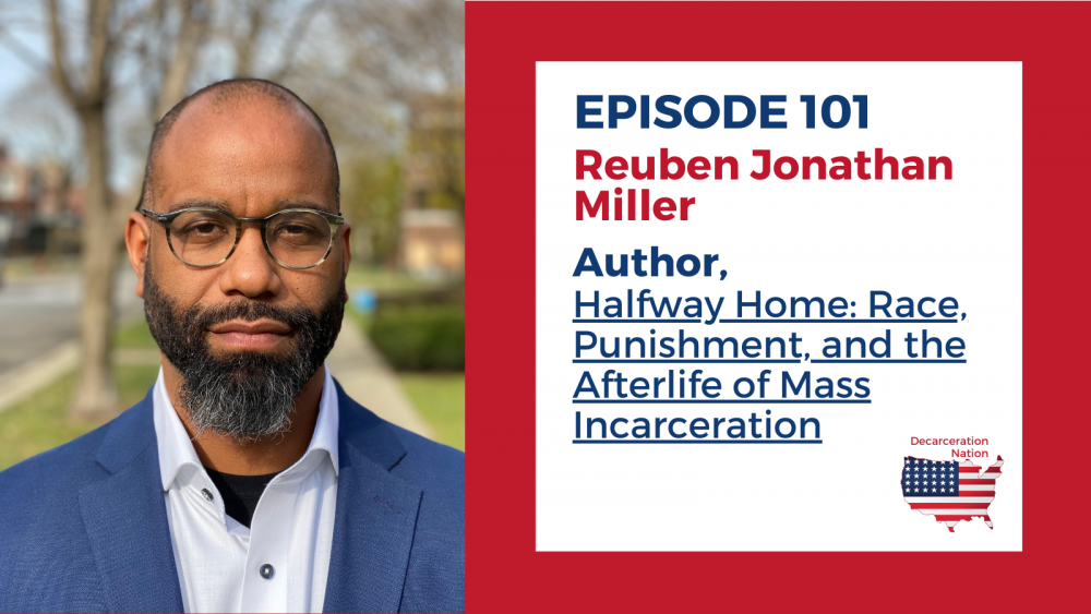 A picture of Reuben Jonathan Miller, author of Halfway Home and Joshua B. Hoe's guest on for Episode 101 of the Decarceration Nation Podcast