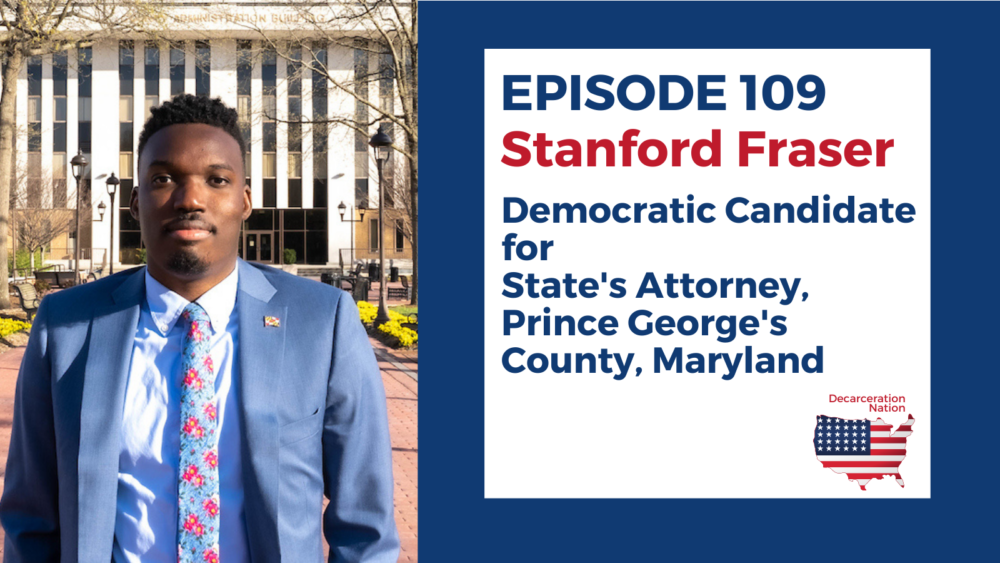a picture of Stanford Fraser, running for State's Attorney in St. George's County Maryland. Josh's guest on episode 109 of the Decarceration Nation Podcast