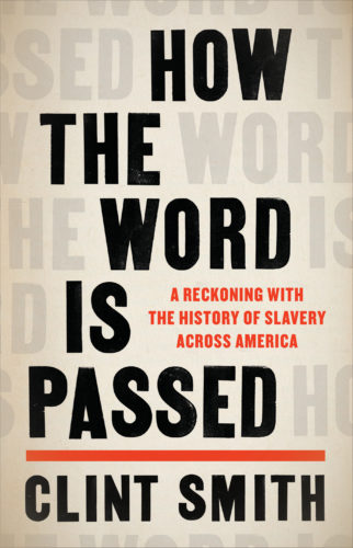 """The cover of the book """"How the Word Is Passed"""" by Clint Smith, Josh's guest for episode 111 of the Decarceration Nation Podcast"""