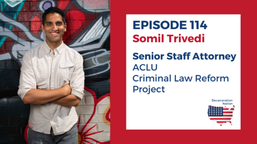 A picture of Somil Trivedi, Senior staff Attorney at the ACLU, and Josh's guest for Episode 114 of the Decarceration Nation Podcast