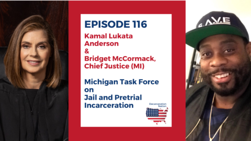 A picture of Kamal Lukata Anderson and Chief Justice Bridget McCormack who are Joshua B. Hoe's guests for Episode 116 of the Decarceration Nation Podcast